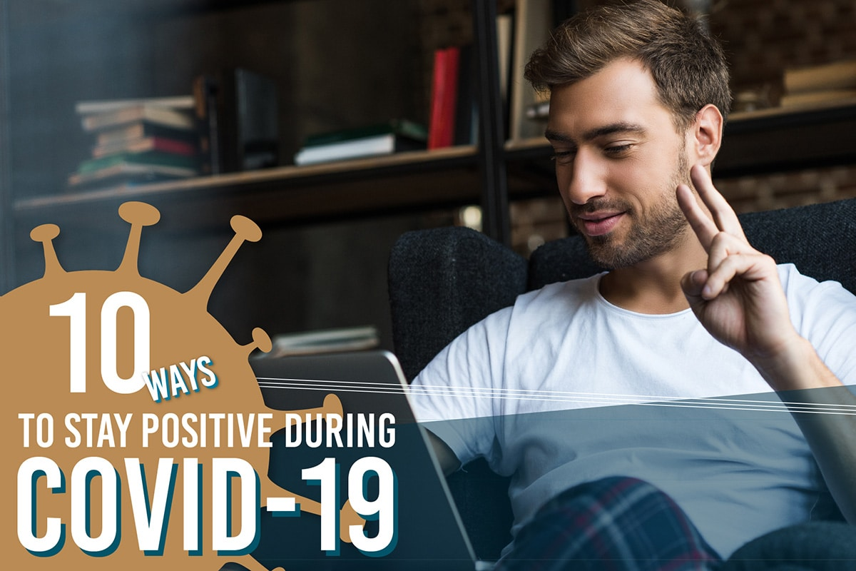tips for staying positive during COVID-19