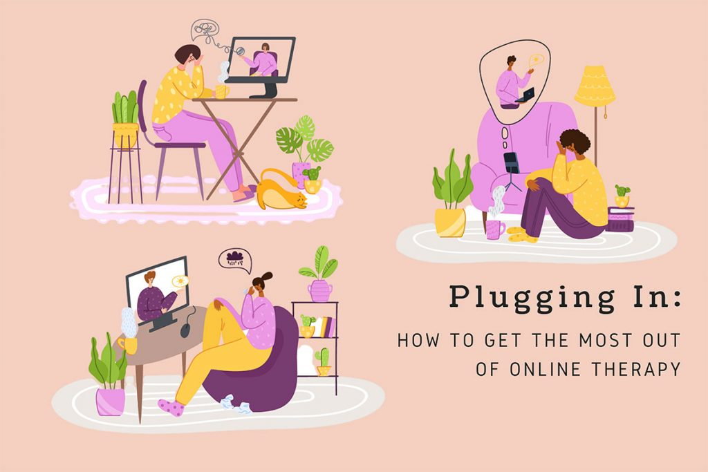 Plugging In: How to Get the Most out of Online Therapy