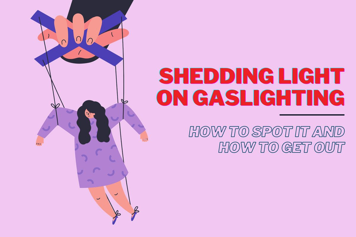Learn more about gaslighting and how it affects the relationship.